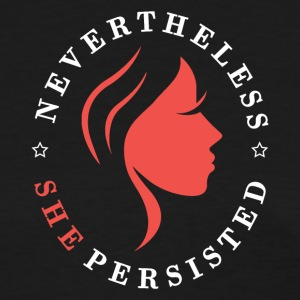 nevertheless She One Persisted - Women's T-Shirt