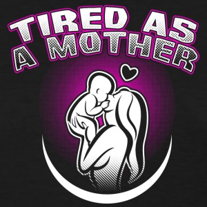 we love mama! Mum! Mommy! Mother tired! - Women's T-Shirt