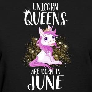UNICORN QUEENS ARE BORN IN JUNE - Women's T-Shirt
