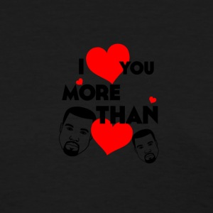 I Love You More Than Kanye Loves Kanye - Women's T-Shirt