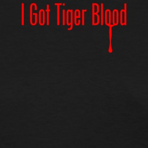 I Got Tiger Blood - Women's T-Shirt