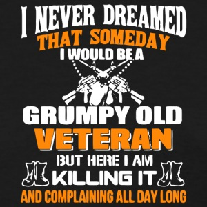 I Would Be A Grumpy Old Veteran T Shirt - Women's T-Shirt