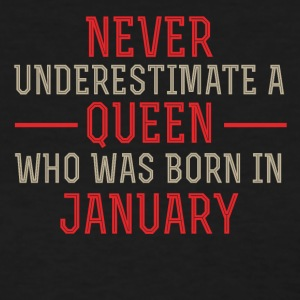 Never Underestimate a Queen born in January - Women's T-Shirt