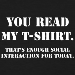 You Read My T Shirt That s Enough Social Interact - Women's T-Shirt