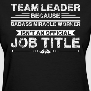 Team Leader Shirt - Women's T-Shirt