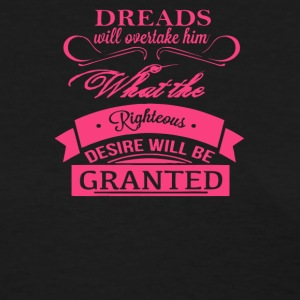 Dreads willovertake him righteous desire will be - Women's T-Shirt