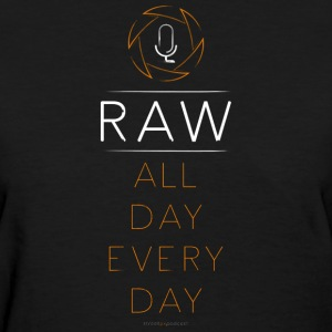 For the RAW Shooter - Women's T-Shirt