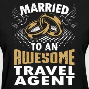 Married To An Awesome Travel Agent - Women's T-Shirt