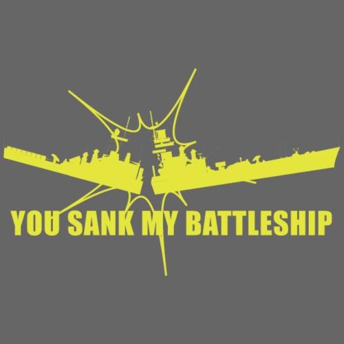 You Sank My battleship T-shirt Design - Women's T-Shirt