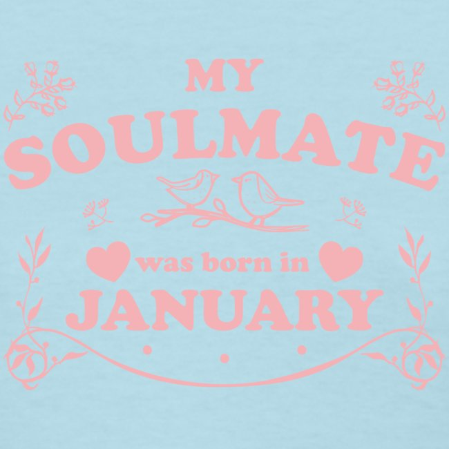 My Soulmate was born in January