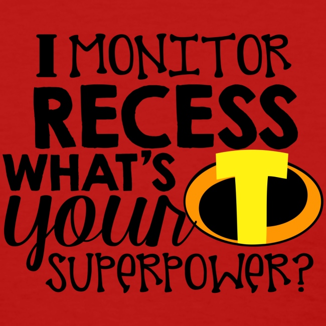 I Monitor Recess What's Your Superpower