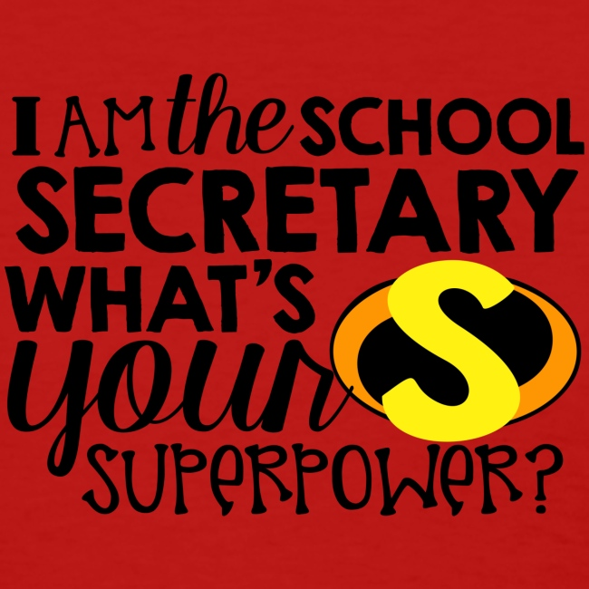 I'm the School Secretary What's Your Superpower