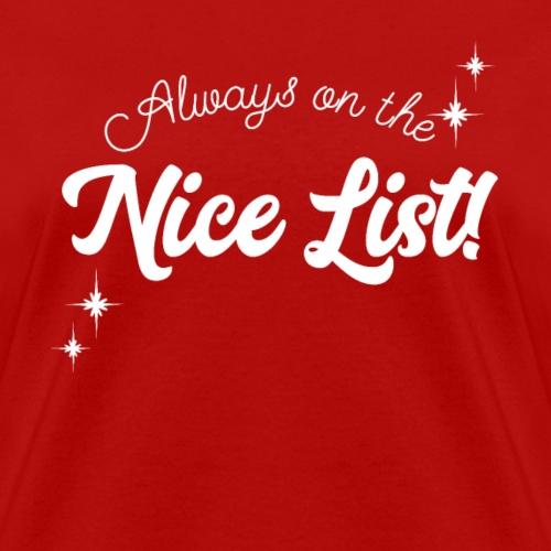 Always On The Nice List Christmas Design! - Women's T-Shirt