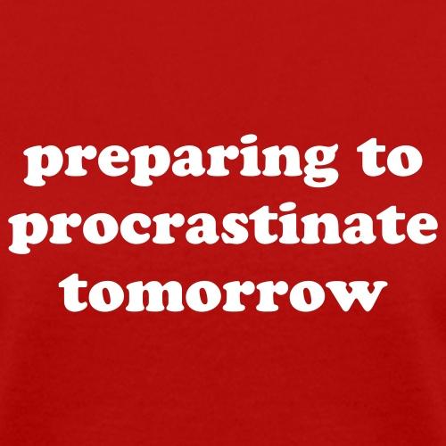 preparing to procrastinate tomorrow - Women's T-Shirt