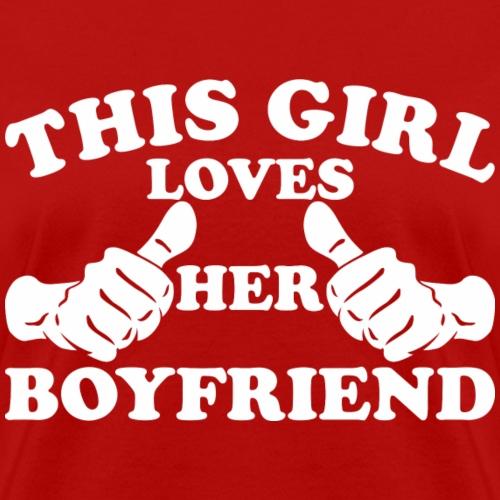 This Girl Loves Her Boyfriend - Women's T-Shirt