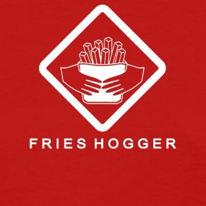 Fries Hogger - Women's T-Shirt