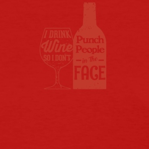 I Drink Wine So I Don't Punch People 3 - Women's T-Shirt