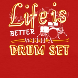 Life Is Better With Drum Set Shirts - Women's T-Shirt