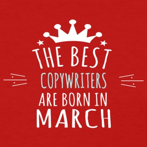 Best COPYWRITERS are born in march - Women's T-Shirt