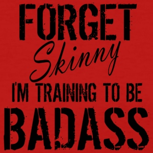 FORGET SKINNY - Women's T-Shirt