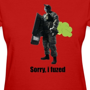 sorry i fuzed - Women's T-Shirt