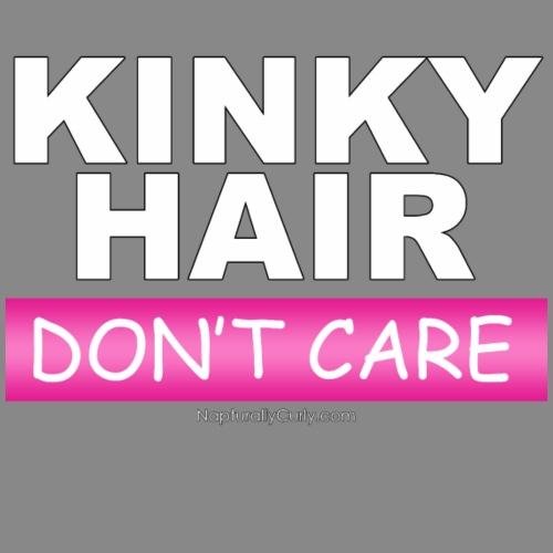 Kinky Hair Don't Care - Women's T-Shirt