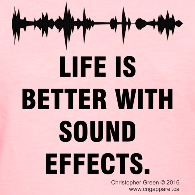 Life is better with sound effects GOOD png