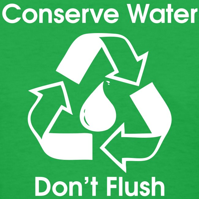 Conserve Water Don t Flush