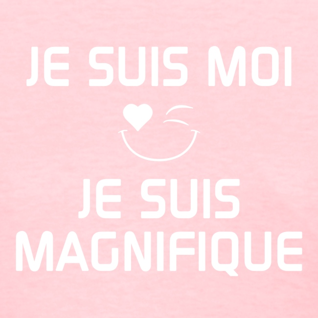 JeSuisMoiJeSuisMagnifique