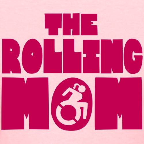Rolling mom in wheelchair - Women's T-Shirt
