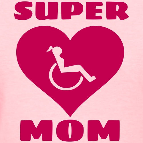 Super wheelchair mom, super mama - Women's T-Shirt