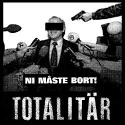 Totalitar - Ni maste bort!