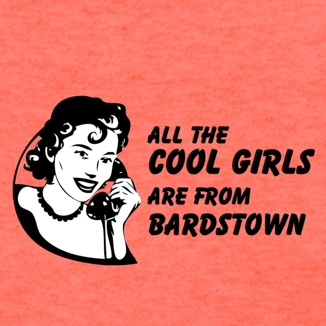 All the Cool Girls are from Bardstown