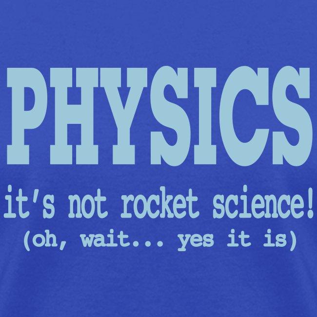 physics its not rocket science