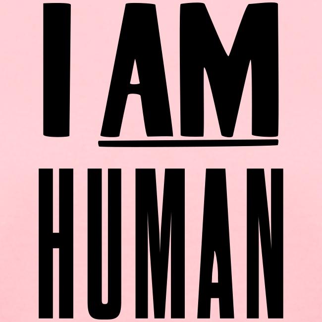 I AM human