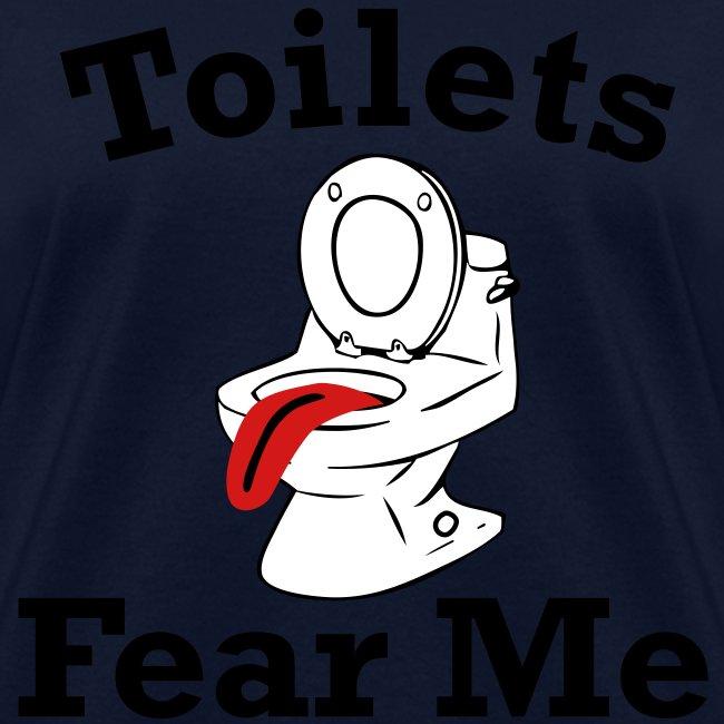 Toilets Fear Me