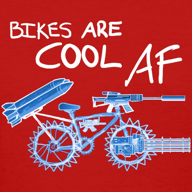 Bikes are COOL AF