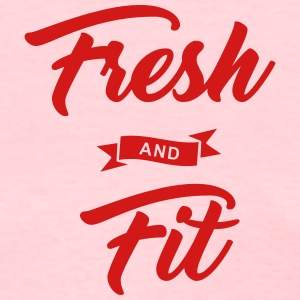 Fresh and Fit - Women's T-Shirt