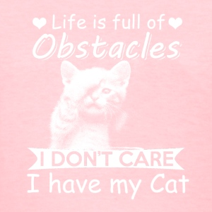 life is full of obstacles-cat - Women's T-Shirt