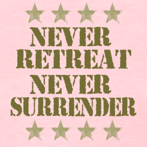 Never Retreat Never Surrender - Women's T-Shirt