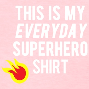 Everyday Super Hero Shirt - Women's T-Shirt