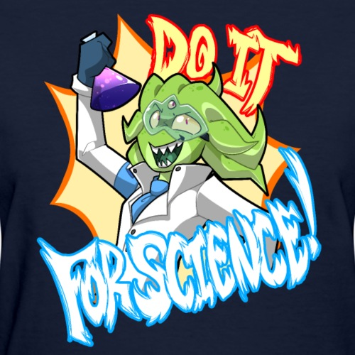 For Science! - Women's T-Shirt