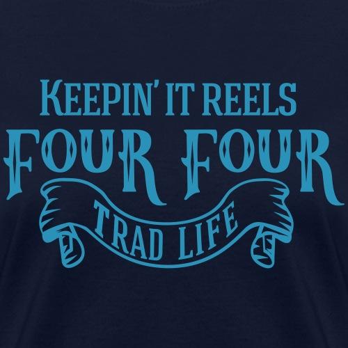 Keepin it Reels - Women's T-Shirt
