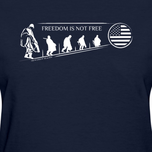 Freedom Is Not Free - Women's T-Shirt