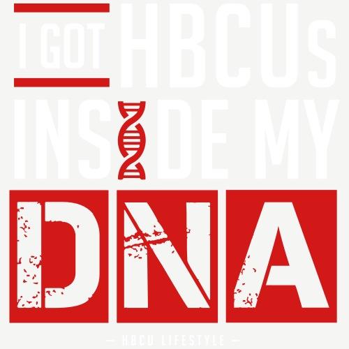 I Got HBCUs Inside My DNA - Women's T-Shirt