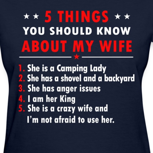 5 Things You Should Know About My Wife T-shirt - Women's T-Shirt