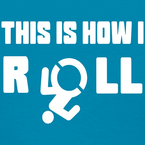 This is how i roll in my wheelchair - Women's T-Shirt