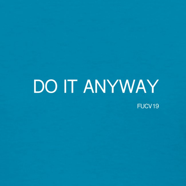 DO IT anyway WHITE font