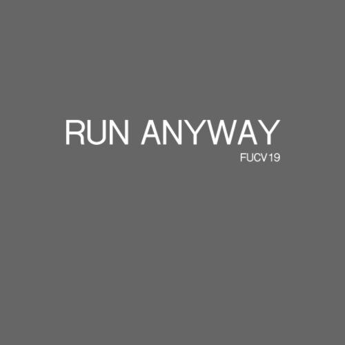 RUN ANYWAY FUCV - Women's T-Shirt