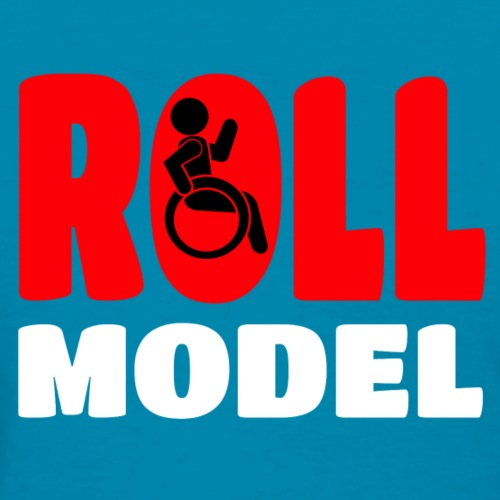 This wheelchair user is also a roll model - Women's T-Shirt